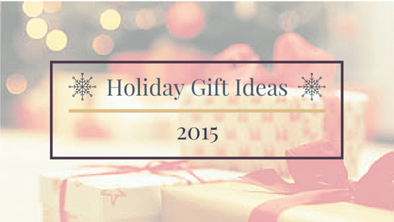 Holiday Gift Ideas 2015 Part 2