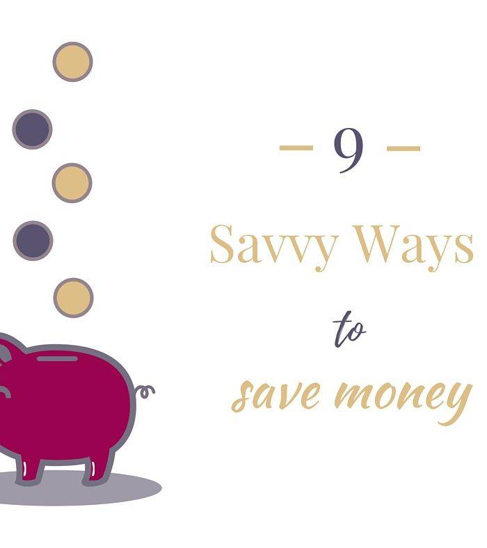 9 Savvy Ways to Save Money Like a Pro